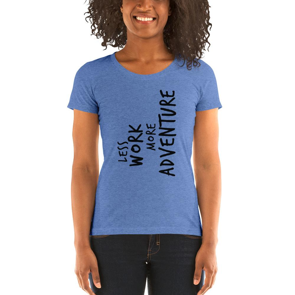 LESS WORK MORE ADVENTURE™ Women's Tri-blend