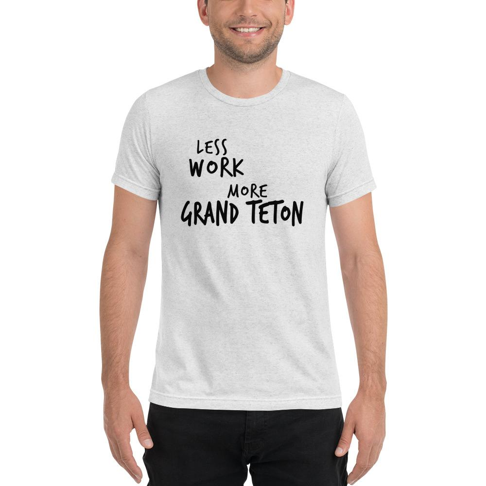 LESS WORK MORE GRAND TETON™ Unisex Tri-blend t-shirt