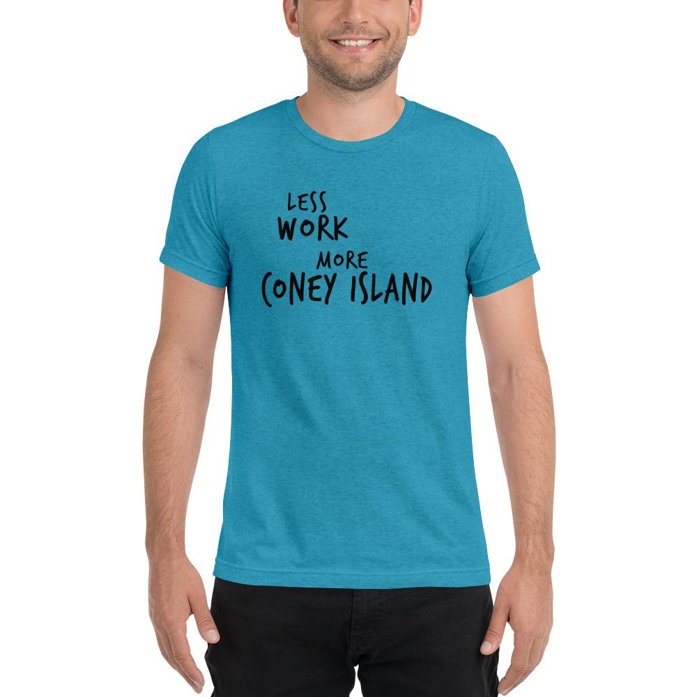 LESS WORK MORE CONEY ISLAND™ Unisex Tri-blend t-shirt