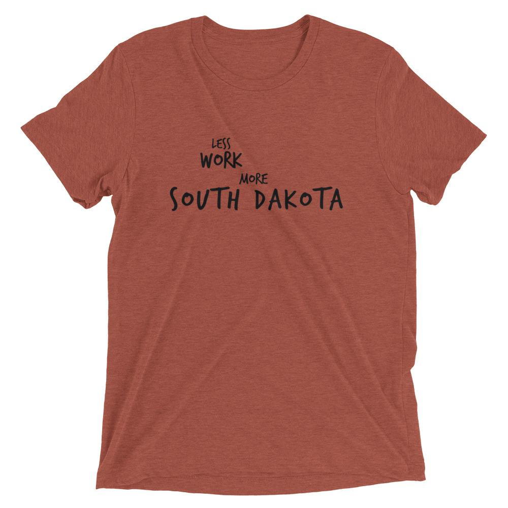 LESS WORK MORE SOUTH DAKOTA™ Tri-blend Unisex T-Shirt