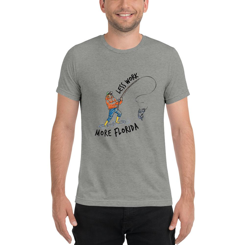LESS WORK MORE FLORIDA™ Fishing Unisex Tri-blend T-Shirt