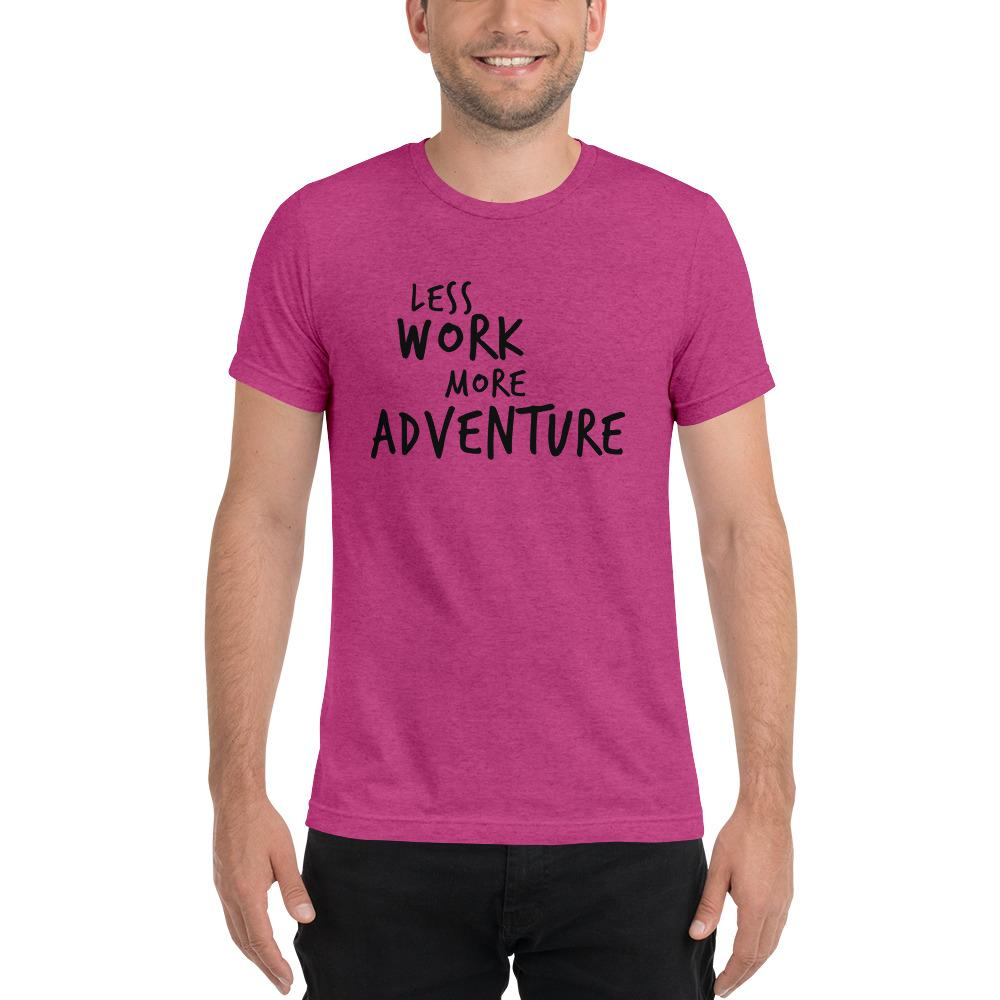 LESS WORK MORE ADVENTURE™ Unisex Tri-blend T-shirt