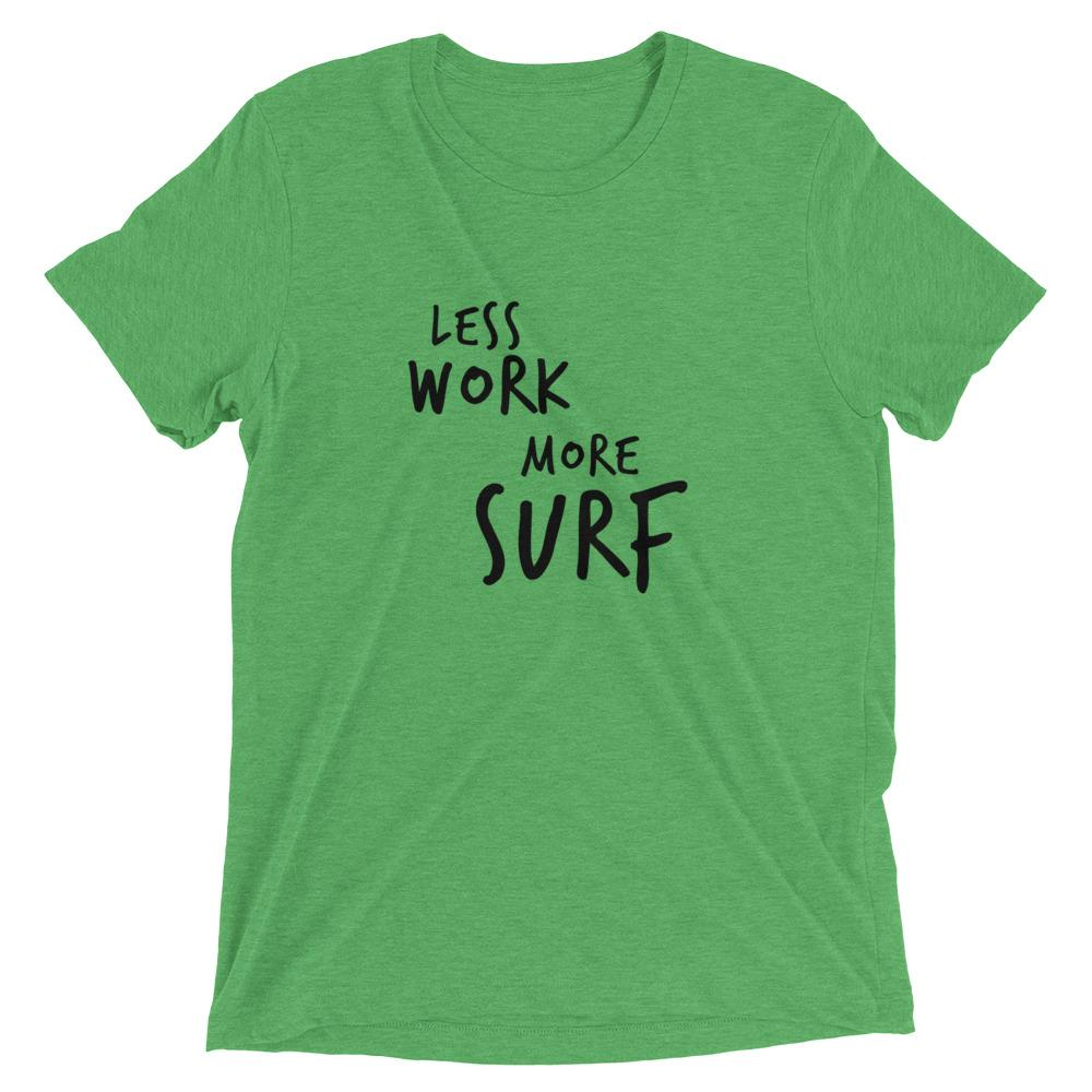 LESS WORK MORE SURF™ Tri-blend Unisex T-Shirt