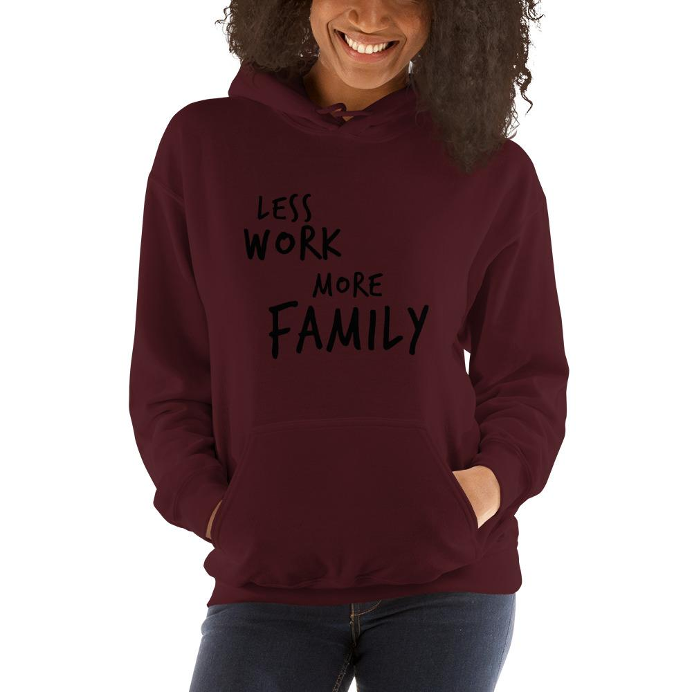 LESS WORK MORE FAMILY™ Unisex Hoodie