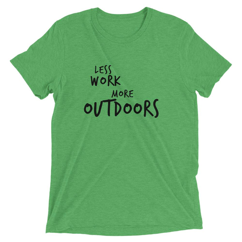 LESS WORK MORE OUTDOORS™ Tri-blend Unisex T-Shirt