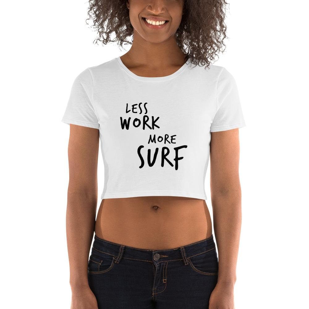 LESS WORK MORE SURF™ Crop Top T-Shirt