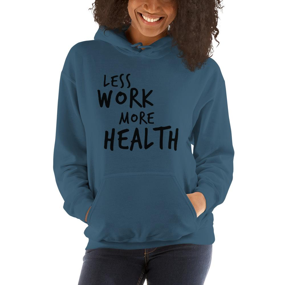 LESS WORK MORE HEALTH™ Unisex Hoodie