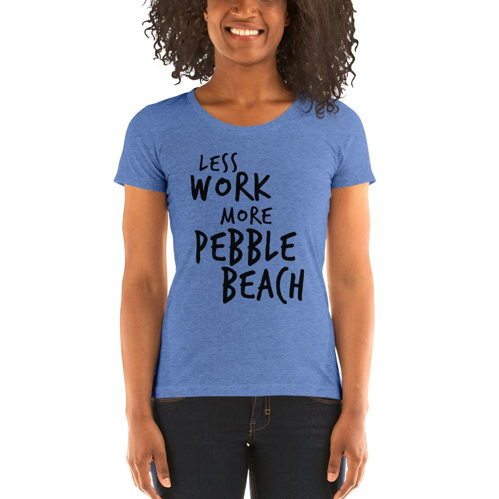 LESS WORK MORE PEBBLE BEACH™ Tri-blend
