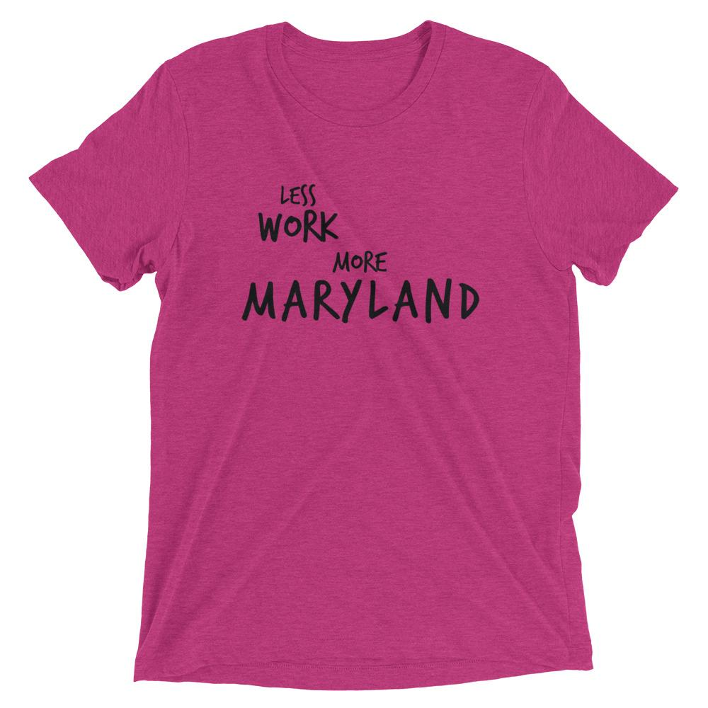 LESS WORK MORE MARYLAND™ Tri-blend Unisex T-Shirt