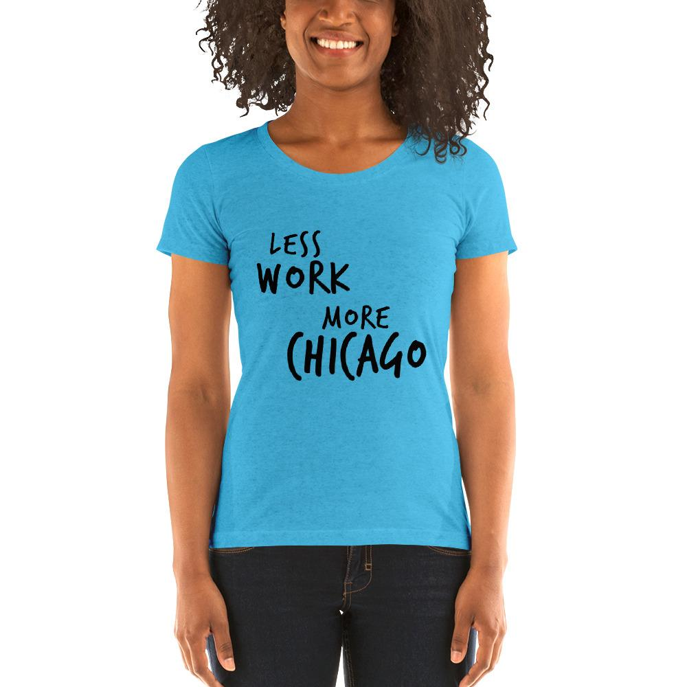 LESS WORK MORE CHICAGO™ Women's Tri-blend