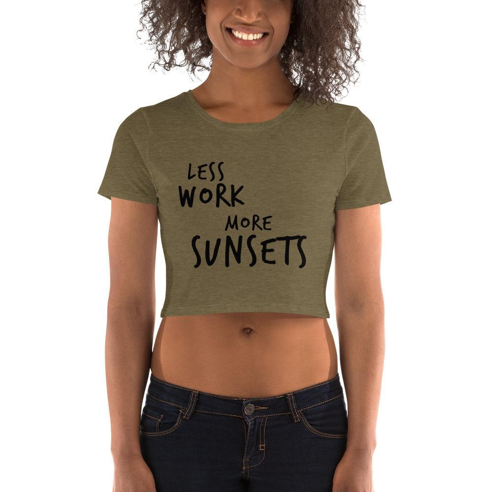 LESS WORK MORE SUNSETS™ Crop Top