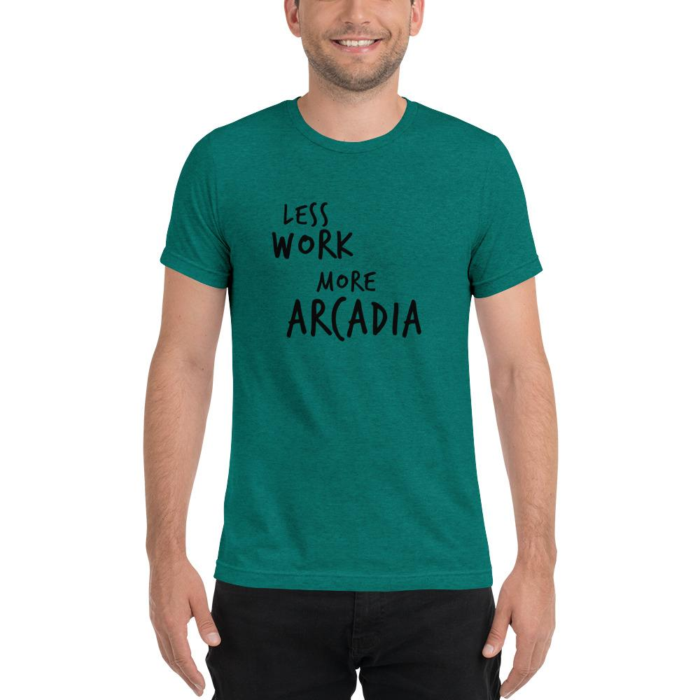 LESS WORK MORE ARCADIA™ Unisex Tri-blend t-shirt