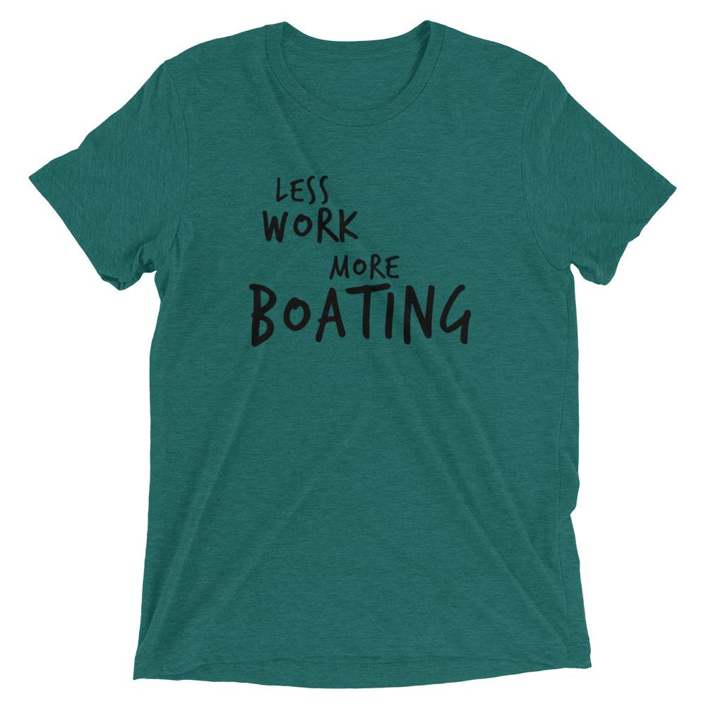 LESS WORK MORE BOATING™ Tri-blend Unisex T-Shirt