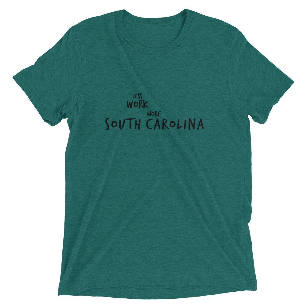 LESS WORK MORE SOUTH CAROLINA™ Tri-blend Unisex T-Shirt
