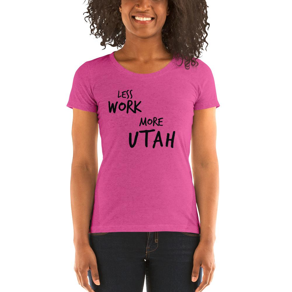 LESS WORK MORE UTAH™ Women's Tri-blend