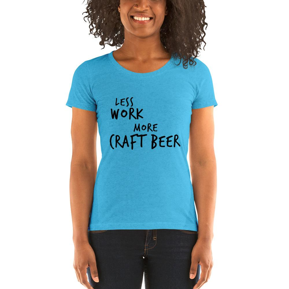 LESS WORK MORE CRAFT BEER™ Women's Tri-blend