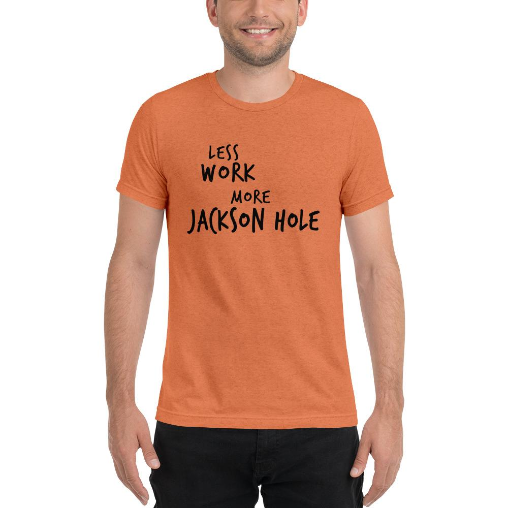 LESS WORK MORE JACKSON HOLE™ Unisex Tri-blend t-shirt