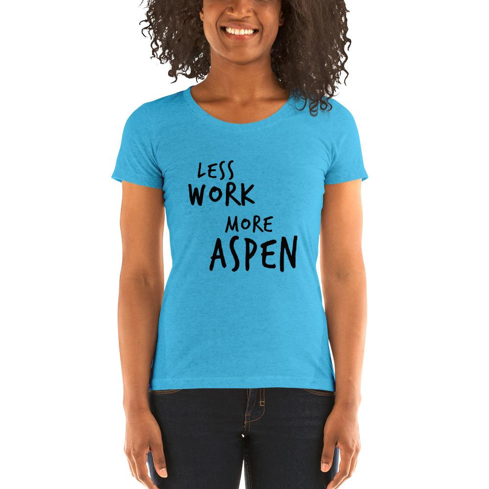LESS WORK MORE ASPEN™ Women's Tri=blend