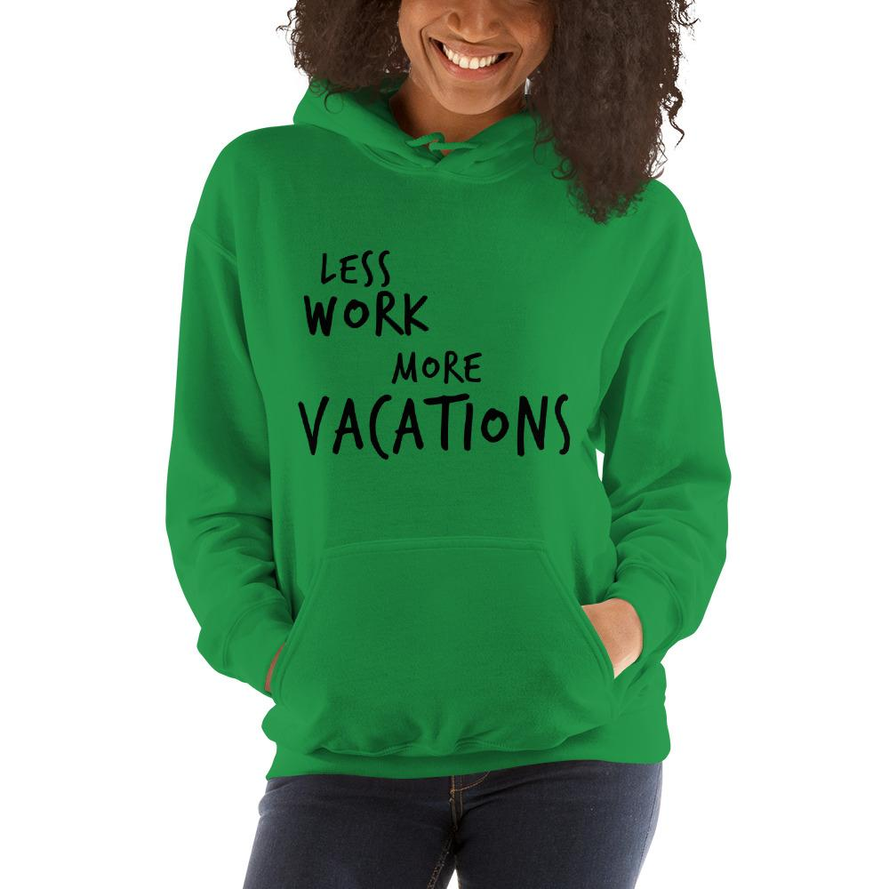LESS WORK MORE VACATIONS™ Unisex Hoodie