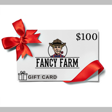 Load image into Gallery viewer, Fancy Farm E-Gift Card