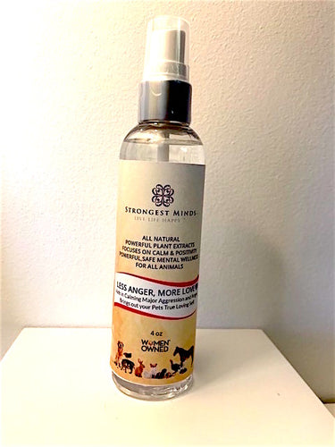 LESS ANGER, MORE LOVE All Natural Body Sprays for Animals Using Bach Flower Remedies and other Powerful Remedies to calm anger & Agression, Relieve Trauma and bring an Open Heart | Strongest Minds