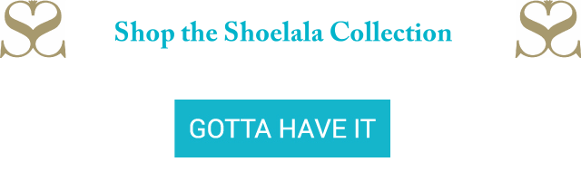 Shop the Shoelala Collection
