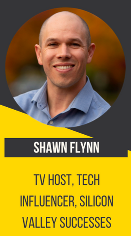 Shawn Flynn, TV Host, Tech Influencer, Silicon Valley Successes
