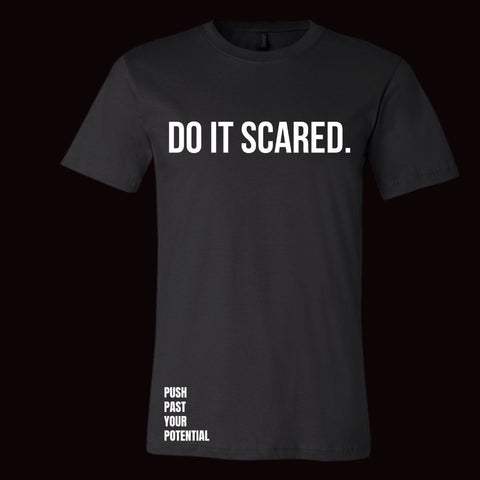 (Unisex) DO IT SCARED Tee