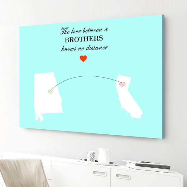The Gift For Brother Custom Painting Canvas Personalized Two State Painting Canvas-The Love Between A BROTHERS Knows No Distance State Painting Canvas