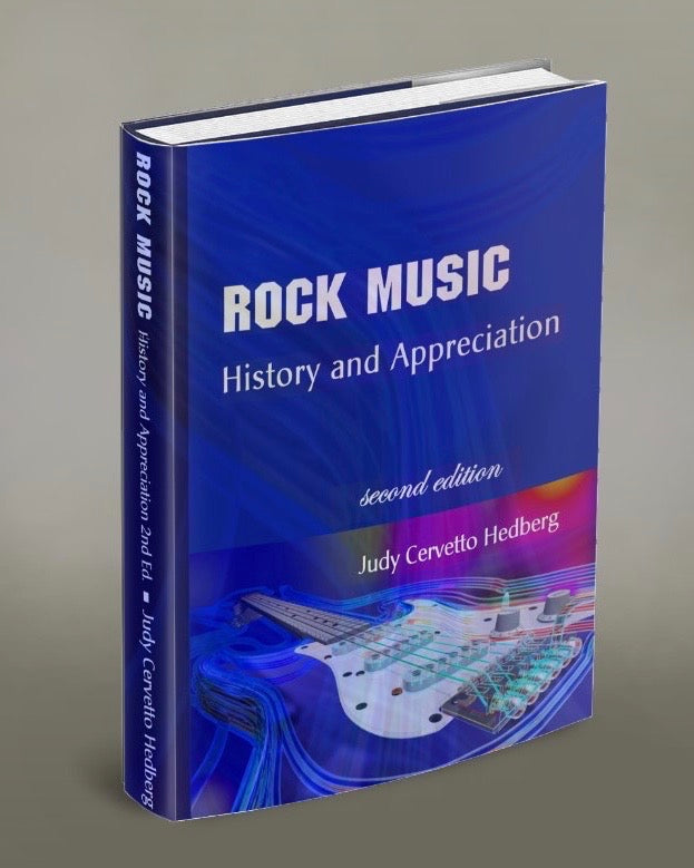 Rock Music: History and Appreciation, Second Edition, by Judy Cervetto Hedberg
