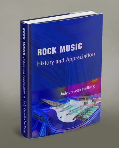 Rock Music: History and Appreciation, by Judy Cervetto Hedberg