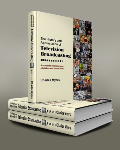 The History and Appreciation of Television Broadcasting, by Charles Myers