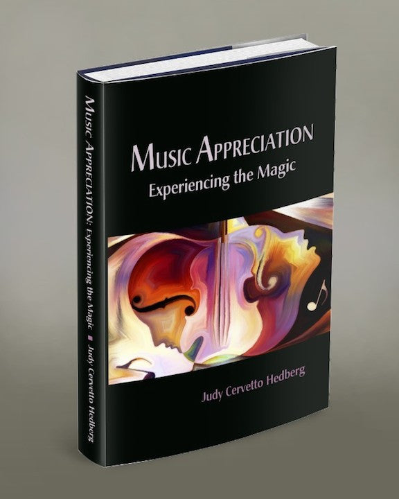 Music Appreciation: Experiencing the Magic, by Judy Cervetto Hedberg