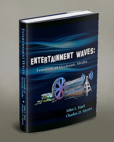 Entertainment Waves: Essentials of Electronic Media, by John L. Hart and Charles D. Myers