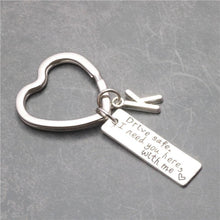 Load image into Gallery viewer, Drive Safe I Need You Here With Me Keychain - Gift Canadian