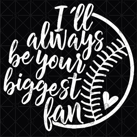 I will always be your biggest fan, baseball svg, baseball shirt, baseball mom svg, baseball decal png, baseball cut file, baseball svg files, baseball clipart, sports svg, baseball team svg, baseball tee, baseball silhouette, baseball criuct,