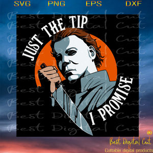 Just the tip I promise, halloween svg, just the tip svg, Halloween gift, halloween shirt, happy Halloween day, halloween svg file, halloween party, horror movie, horror svg, horror halloween