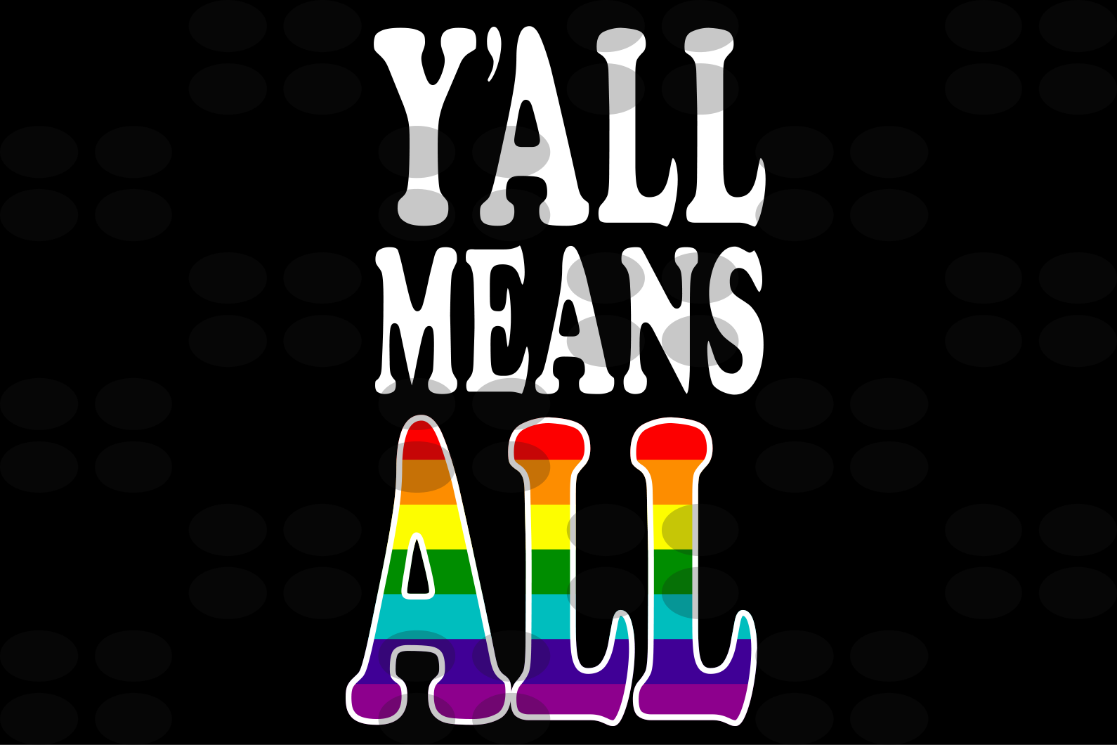 Y'all means all svg,lgbt svg, rainbow lgbt svg,sheep svg,rainbow sheep svg,gay svg lesbian svg, lesbian pride, lesbian gift,gay gift,pride gift,lgbt pride,svg files, svg files for cricut, silhouette files, Digital Download