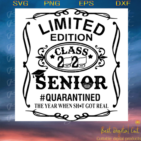 Limited Edition 2020 Senior, Trending Svg, Quarantined Svg, Senior Svg, Senior 2020, Class Of 2020, Graduate, Senior Gift,Senior 2020 Shirt, Happy Graduation, Digital File, Vinyl For Cricut, Svg Cut Files