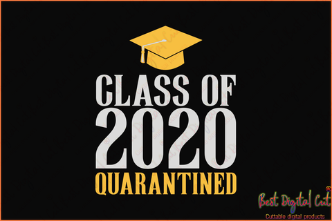 Class of 2020 quarantined, class of 2020 svg,senior svg, class of 2020 gift, graduated svg, graduation, senior 2020 gift, senior 2020 shirt,happy graduation,student gift,