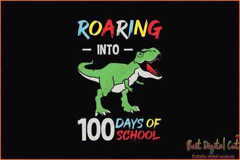Roaring into 100th days of school, dinosaur svg,dinosaur gift,Happy 100th day of school,100th day of school svg, 100 days of school, 100th day of school 2020, 100th day of school