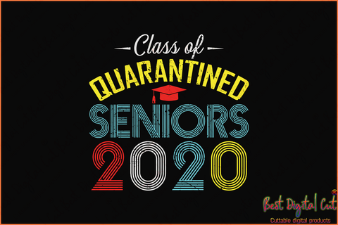 Class of quarantined seniors 2020,senior svg,senior svg, class of 2020 gift, graduated svg, graduation, senior 2020 gift, senior 2020 shirt,happy graduation,student gift
