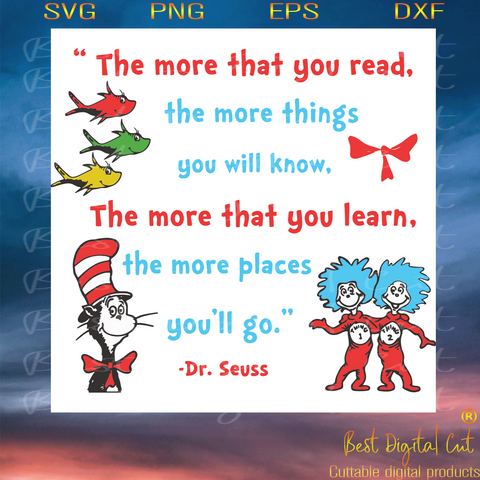 The More That You Read The More Things You Will Know, Trending Svg, Dr Seuss Svg, Dr Seuss Gift, 1 Thing 2 Thing Svg, 1 Fish 2 Fish Svg, Quotes Dr Seuss, Cat In The Hat Svg, Hat Svg, Cat Svg, Cat Lover