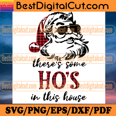 There Is Some Hos In This House, Christmas Svg, Merry Christmas, Christmas 2020, Xmas Svg, Santa Svg, Santa Claus Svg, Ho Ho Ho, Funny Santa, Claus Svg, Christmas Gift, Cool Santa, Christmas Decor
