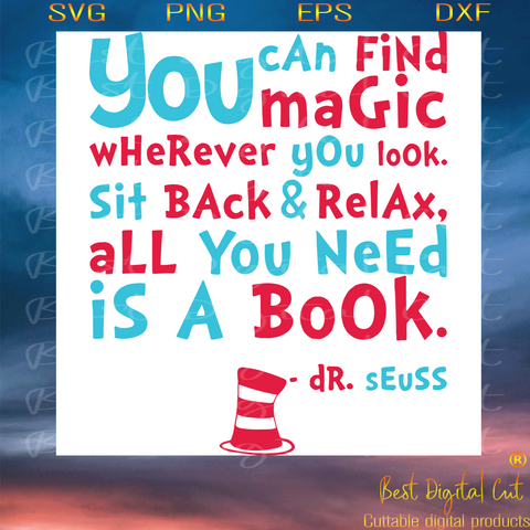 You Can Find Magic Wherever You Look, Trending Svg, Dr Seuss Svg, Dr Seuss Gift, Quotes Dr Seuss, Cat In The Hat Svg, Hat Svg, Cat Svg, Cat Lover, Gift For Family, Shirt For Family, Digital File, Vinyl For Cricut