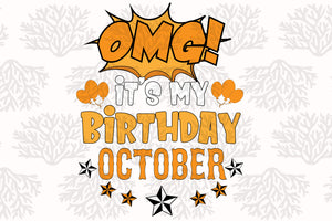 October it's my birthday month, born in October, October svg, October gift, October shirt, October birthday party, birthday anniversary, black girl, sexy girl, black lives matter, gift from bestie, digital file, vinyl for cricut,