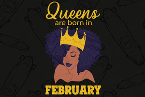 Queens are born in February, February girl svg, born in February , living my best life, February birthday, February girl shirt, February svg, February gift, February girl gifts, black girl svg, birthday svg, black lives matter,