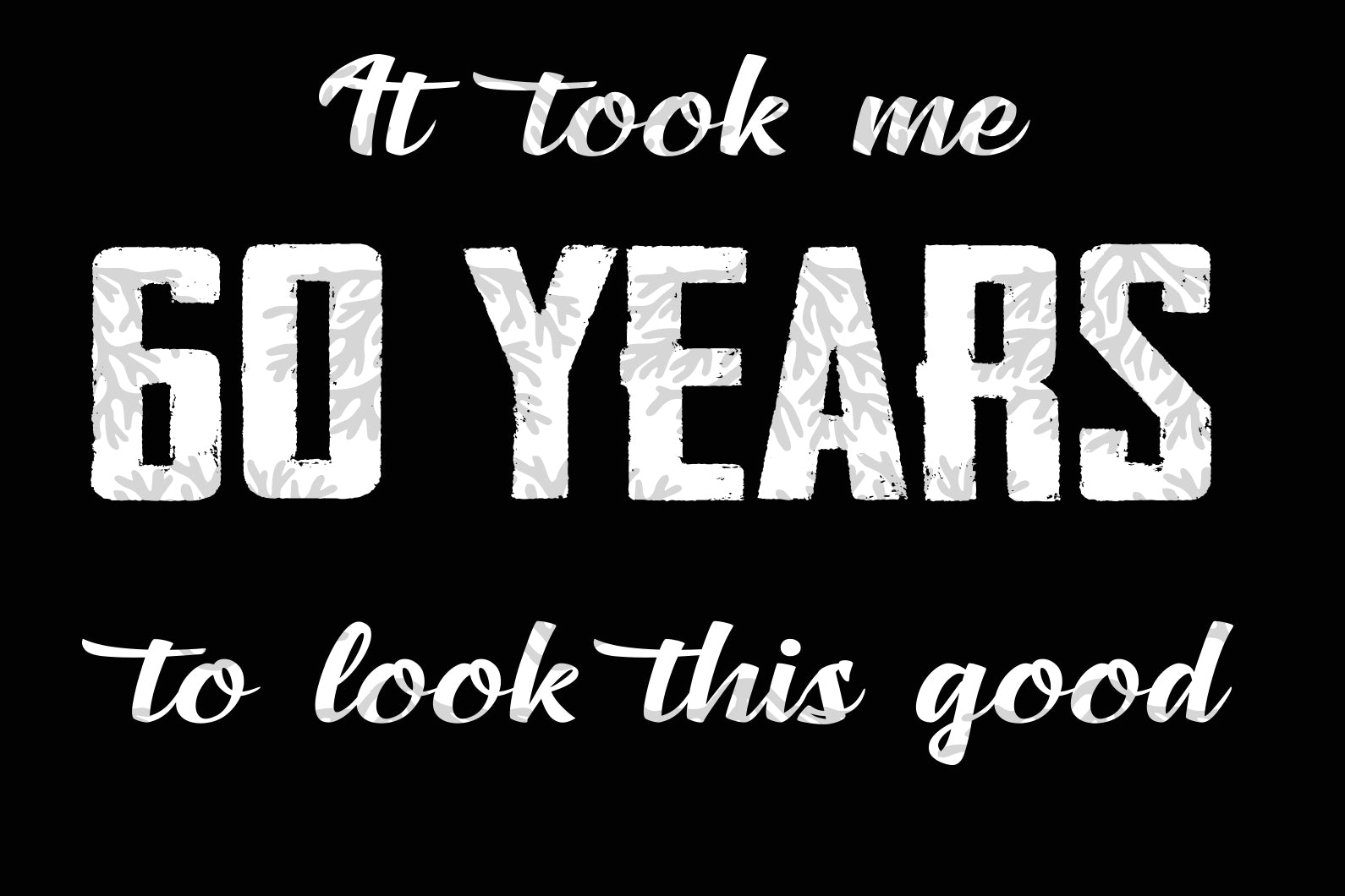 It took me 60 years to look this good, born in 1959, 1959 svg, 60th birthday gift, 60th birthday party, birthday anniversary, birthday gift, digital file,