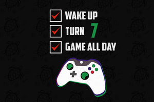 Wake up turn 7 game all day, born in 2012, 2012 svg, 7th birthday svg, 7th birthday party, 7th birthday gift, birthday shirt, birthday anniversary, gift for kids, gift from parents, game controller print, digital file, vinyl for cricut,