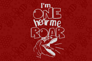 I'm one hear me roar, born in 2020, 2018 svg, 1st birthday party, 1st birthday gift, birthday shirt, birthday anniversary, dinosaur, dinosaur svg, dinosaur birthday, gift for kids, gift from parents, digital file, vinyl for cricut,